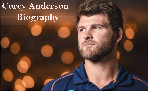 Corey Anderson cricket career, age, wife, IPL, family and more