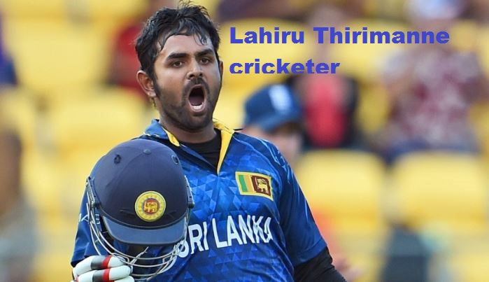 Lahiru Thirimanne cricketer