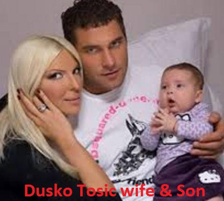 Dusko Tosic wife and son