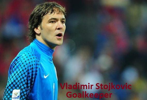 Vladimir Stojkovic Goalkeeper