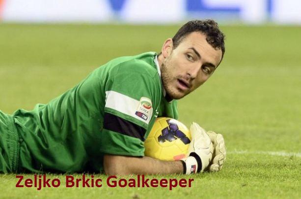 Zeljko Brkic Goalkeeper