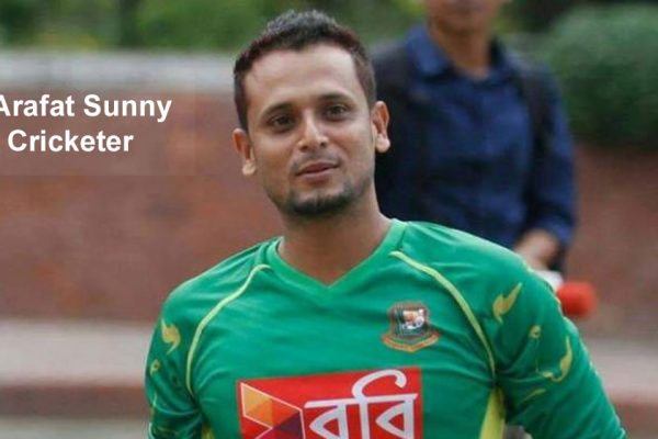 Arafat Sunny Cricketer, family, wife, height, facebook, salary, and more
