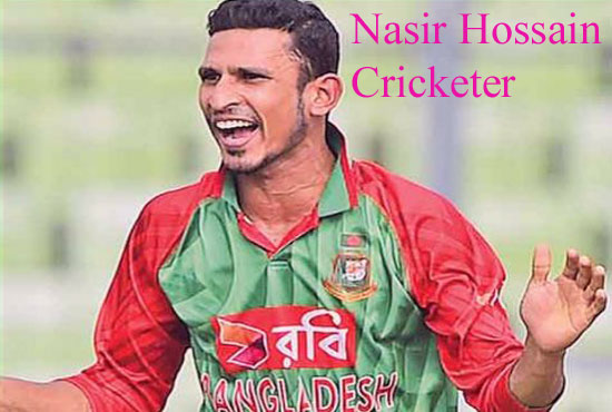 Nasir Hossain Cricketer, height, wife, family, ODI ranking, biography & more