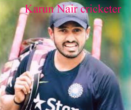 Karun Nair Cricketer, Batting, IPL, wife, family, age, height and so