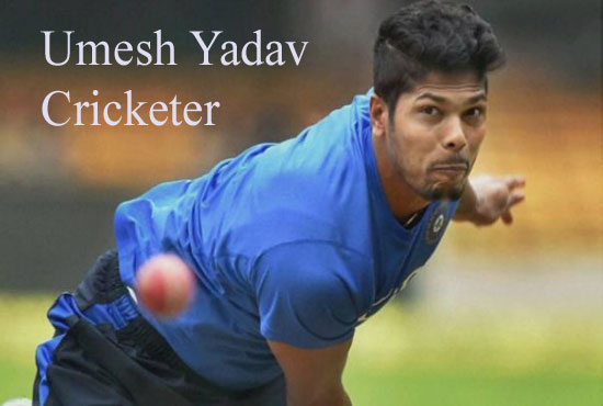 Umesh Yadav biography, bowling, IPL, wife, family, height and so