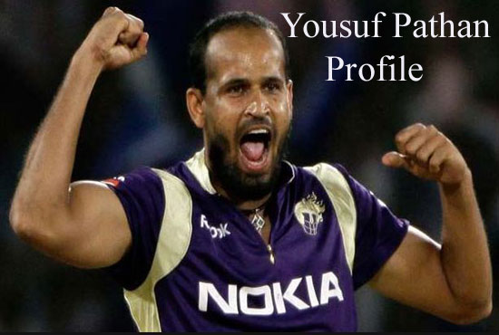Yusuf Pathan Cricketer, Batting, IPL 2018, wife, family, height and more