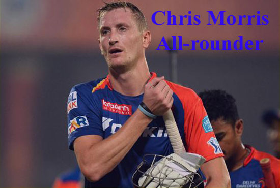 Chris Morris Cricketer, bowling, IPL, wife, family, age, height and more