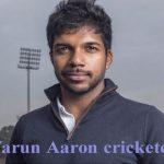 Varun Aaron cricketer