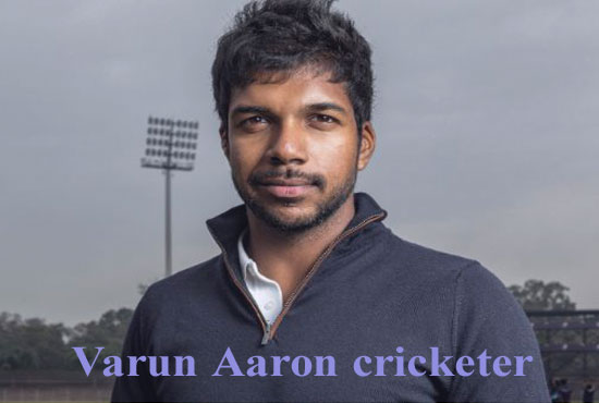 Varun Aaron cricketer, height, wife, family, biography, IPL, salary