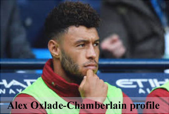 Alex Oxlade-Chamberlain player, height, wife, family, profile and club career