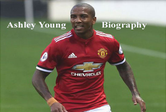 Ashley Young profile, height, wife, family, age, transfer, FIFA 18, and club career