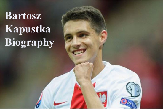 Bartosz Kapustka player, height, wife, family, FIFA 18, profile and club career