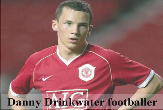 Danny Drinkwater profile, FIFA 18, wife, family, injury, biography and club career
