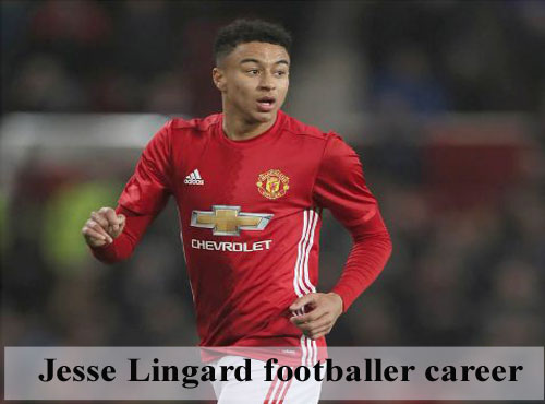 Jesse Lingard, height, wife, family, biography, age and club career