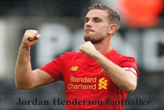Jordan Henderson FIFA 18, height, wife, family and club career