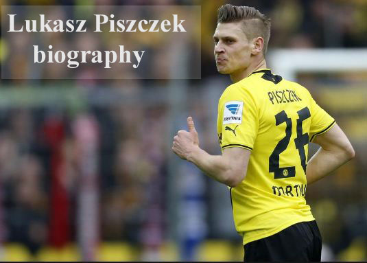 Lukasz Piszczek biography