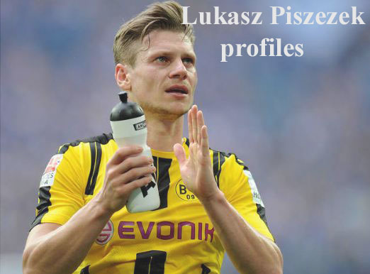 Lukasz Piszczek footballer, height, wife, family, FIFA 18 and club career