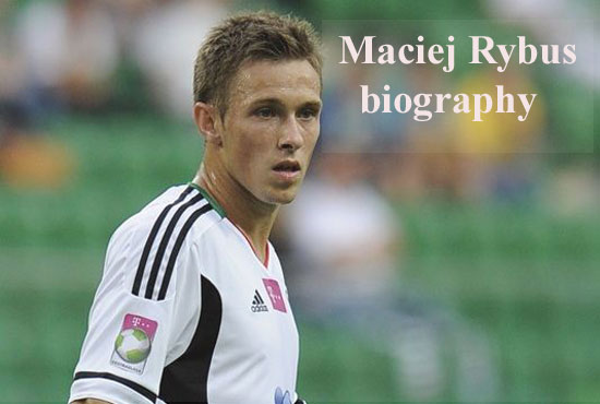 Maciej Rybus profile, height, wife, family, FIFA and club career