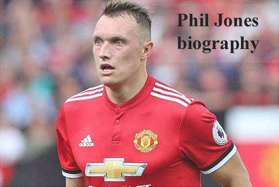 Phil Jones profile, height, wife, family, injury, FIFA 18 and club career