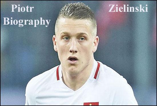 Piotr Zielinski footballer, height, FIFA 18, wife, family, profile and club career
