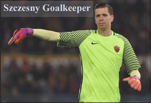 Wojciech Szczesny goalkeeper