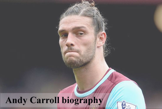 Andy Carroll profile, height, wife, family, age and club career