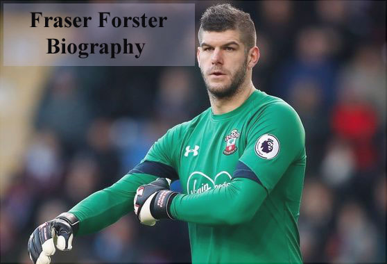 Fraser Forster goalkeeper profiles, family, wife, biography, injury