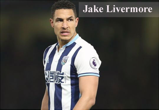 Jake Livermore profile, height, wife, family, father and club career