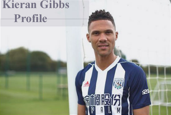 Kieran Gibbs profile, height, wife, family, biography and club career