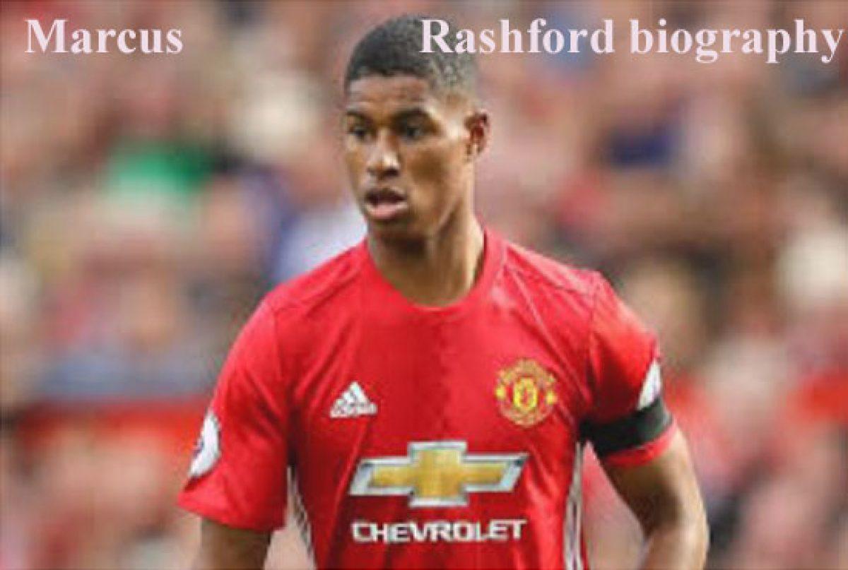 Marcus Rashford Wiki Height Wife Family Biography And So