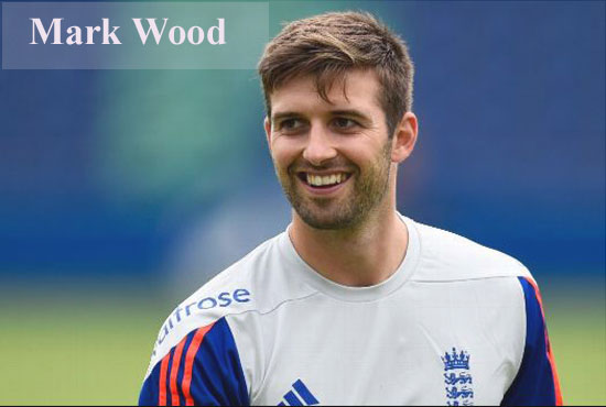 Mark Wood Cricketer, bowling, IPL, wife, family, age, biography and more
