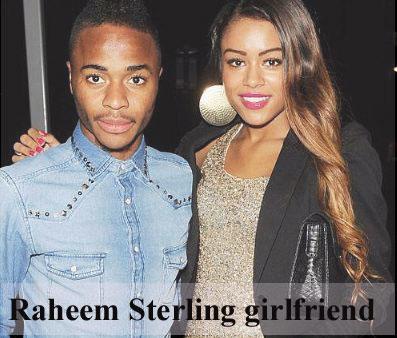 Raheem Sterling girlfriend