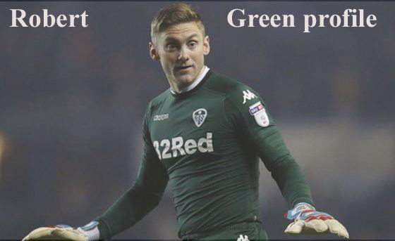Robert Green footballer, height, wife, biography, family, profile and club career
