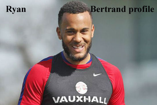 Ryan Bertrand profile, height, wife, family, parents and so
