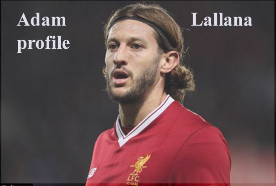Adam Lallana profile, height, wife, family, injury, and club career
