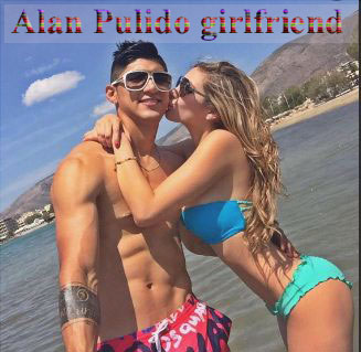 Alan Pulido girlfriend