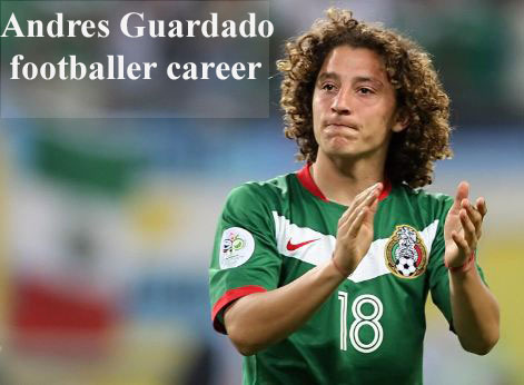 Andres Guardado profile, salary, height, wife, family, FIFA and club career