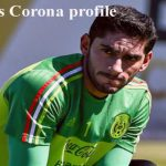 Jose de Jesus Corona profile, height, wife, family, FIFA 18 and club career