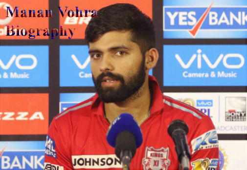 Manan Vohra cricketer, batting, IPL, wife, family, age, height and so