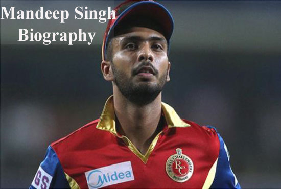 Mandeep Singh Cricketer, batting, IPL, wife, family, age, height and more