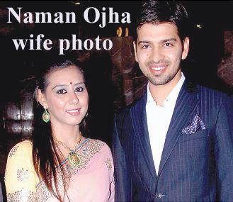Naman Ojha wife