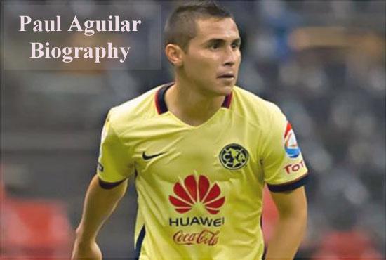Paul Aguilar celebration, profile, wife, family, FIFA 18 and club career