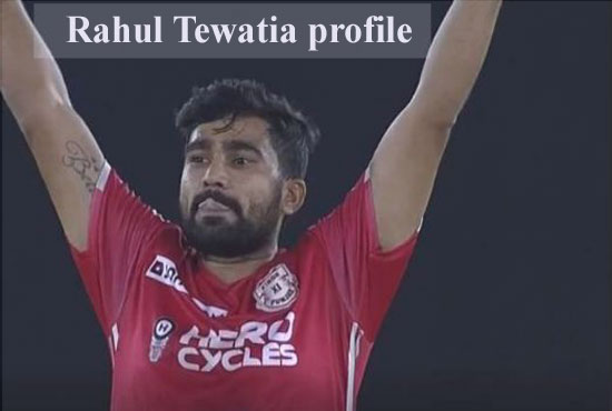 Rahul Tewatia Cricketer, Batting, IPL, wife, family, age, height and more
