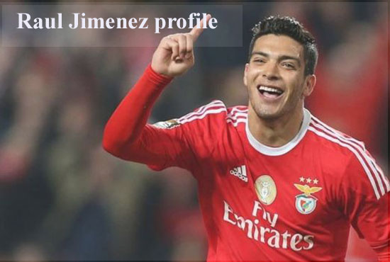 Raul Jimenez profile, transfer, salary, wife, family, FIFA 18 and club career