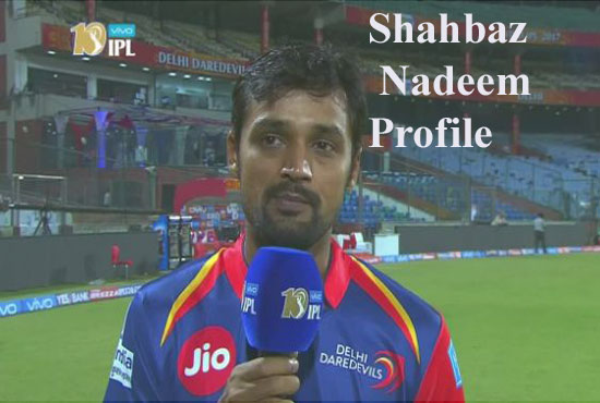 Shahbaz Nadeem Cricketer, Batsman, IPL, wife, family, age, height and more
