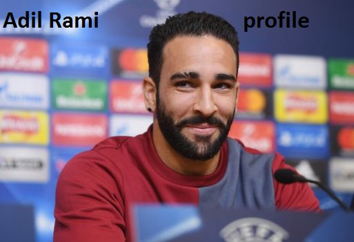 Adil Rami footballer, height, FIFA 18, wife, family, profile and club career