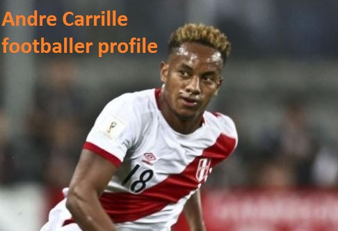 Andre Carrillo profile, height, wife, family, FIFA and club career