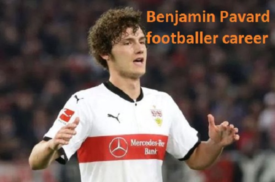 Benjamin Pavard Profile, height, FIFA, wife, family, net worth, and club career