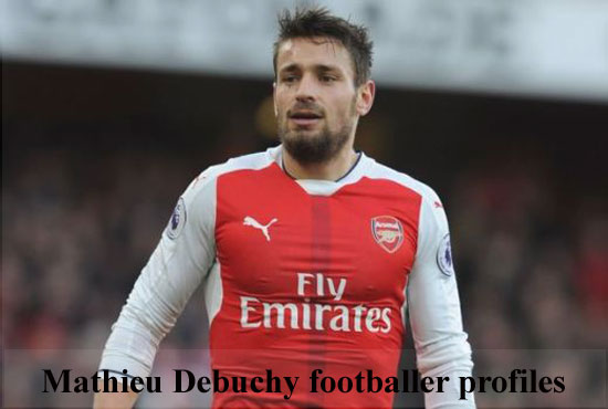 Mathieu Debuchy profile, height, wife, family, transfer and club career