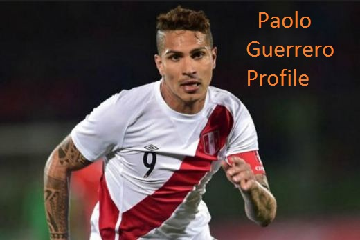 Paolo Guerrero profile, height, net worth, wife, family, FIFA 18, and club career